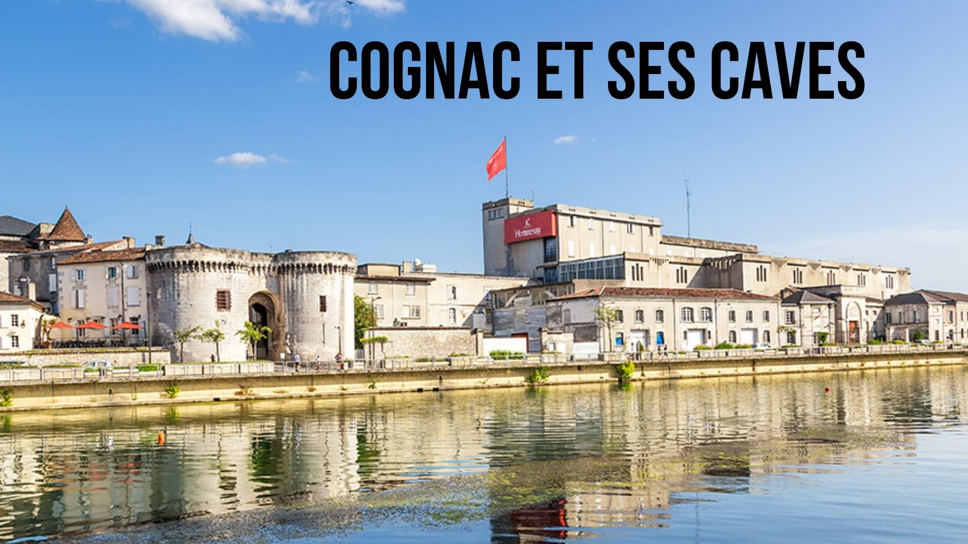 Cognac et ses caves (à 20 min)
